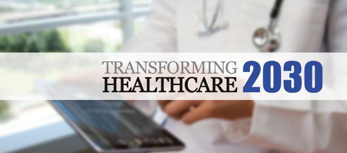 transforming healtcare 2030